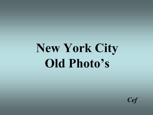 New York City Old Photo's                Cef