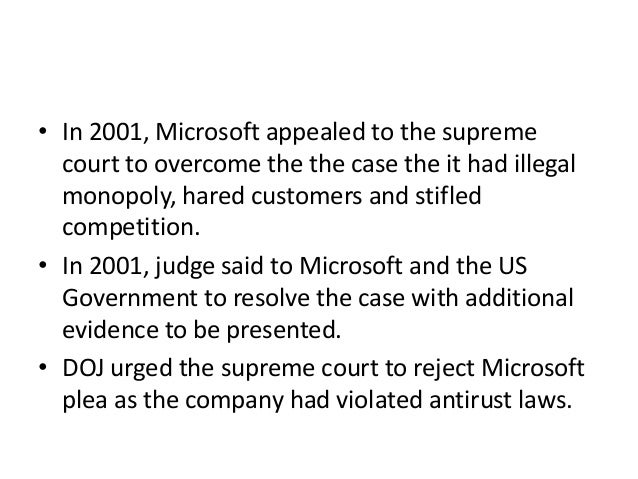 an argument against the misconception of microsoft being a monopoly Some critics of the us government's ongoing antitrust case against microsoft  defended the software powerhouse as a legal natural monopoly because it.