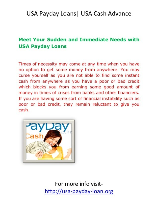 USA Payday Loans| USA Cash AdvanceMeet Your Sudden and Immediate Needs withUSA Payday LoansTimes of necessity may come at ...