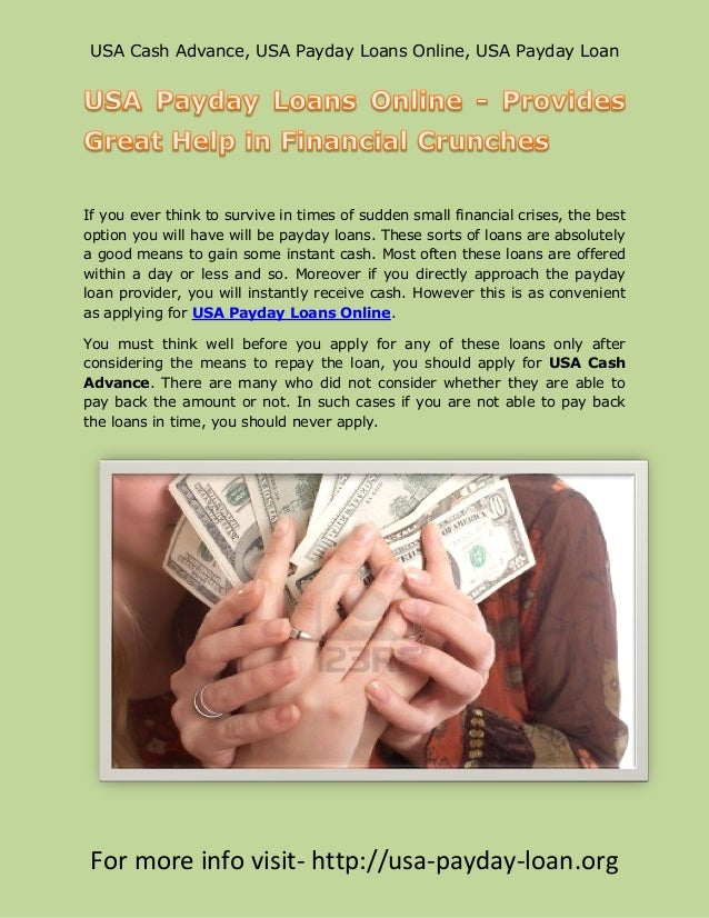 USA Cash Advance, USA Payday Loans Online, USA Payday LoanIf you ever think to survive in times of sudden small financial ...