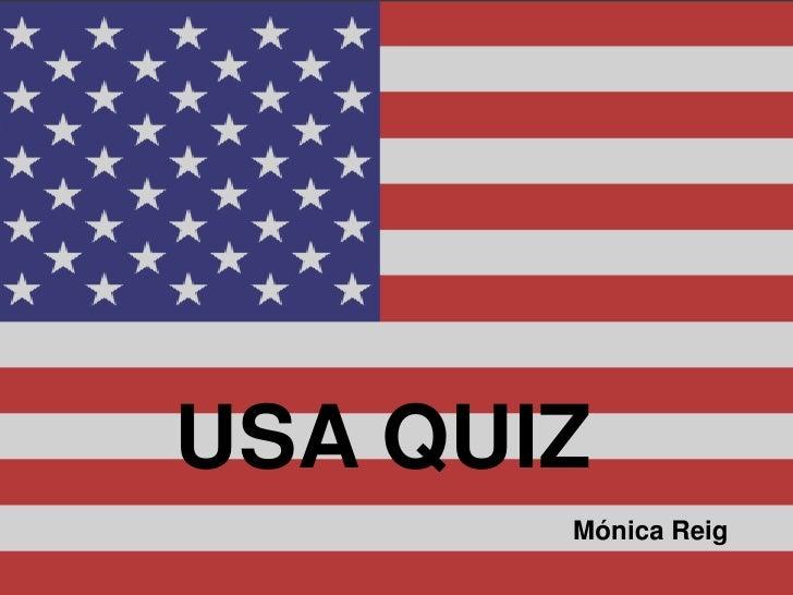 USA QUIZ       Mónica Reig