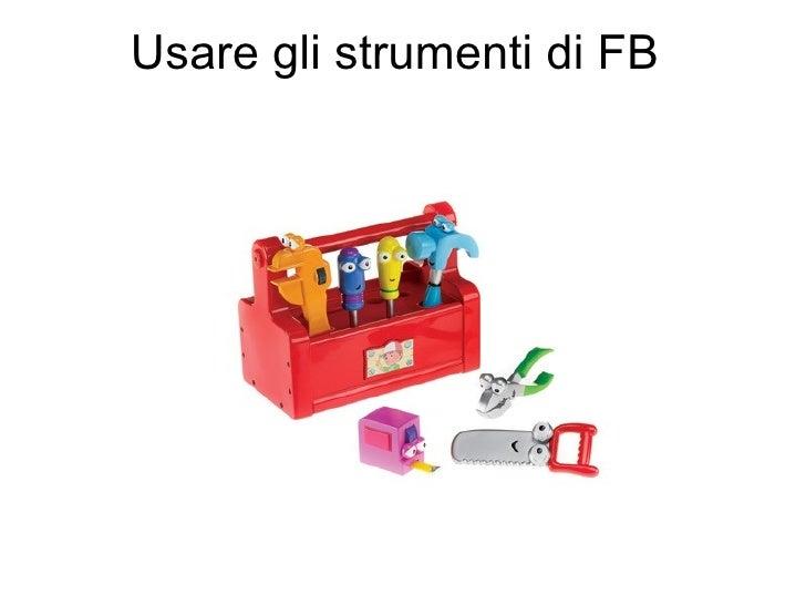 Usare gli strumenti di FB