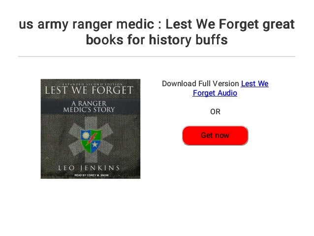 us army ranger medic : Lest We Forget great books for history