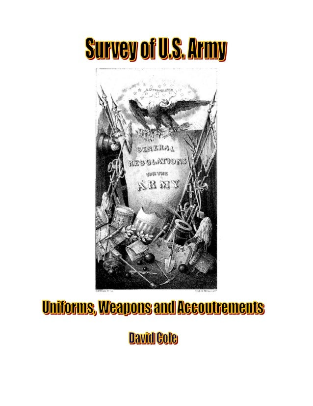 Survey of U.S. ArmyUniforms, Weapons and AccoutrementsDavid Cole