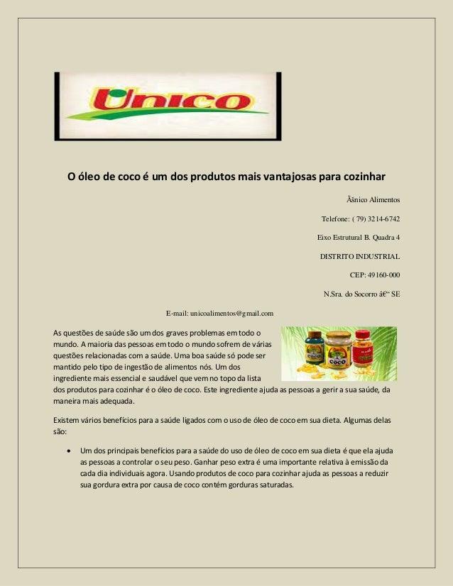 O óleo de coco é um dos produtos mais vantajosas para cozinhar Único Alimentos Telefone: ( 79) 3214-6742 Eixo Estrutural ...