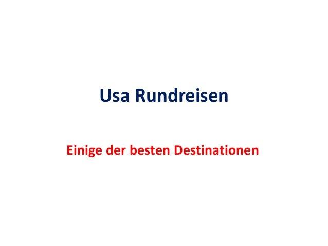 Usa Rundreisen Einige der besten Destinationen