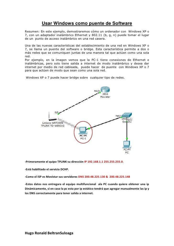 Usar Windows como puente de SoftwareResumen: En este ejemplo, demostraremos cómo un ordenador con Windows XP o7, con un ad...