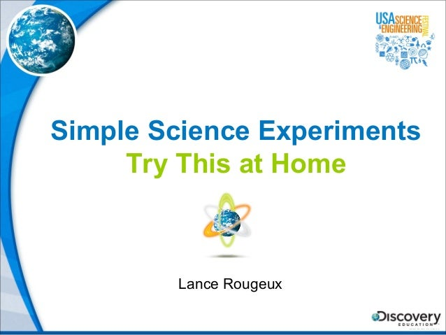 Simple Science Experiments Try This at Home Lance Rougeux
