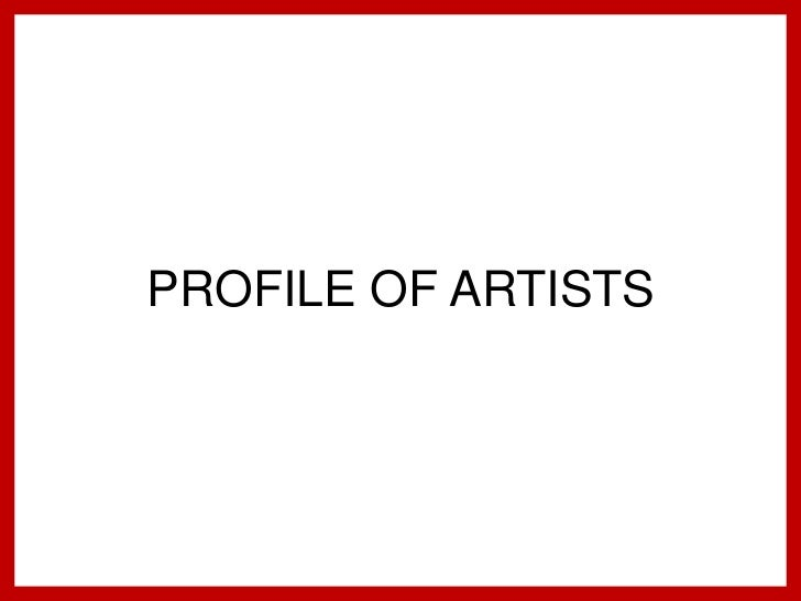 PROFILE OF ARTISTS