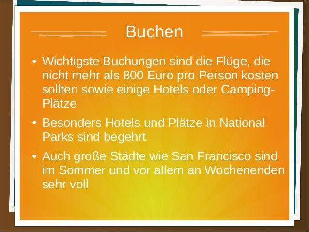 Buchen ● Wichtigste Buchungen sind die Flüge, die nicht mehr als 800 Euro pro Person kosten sollten sowie einige Hotels od...