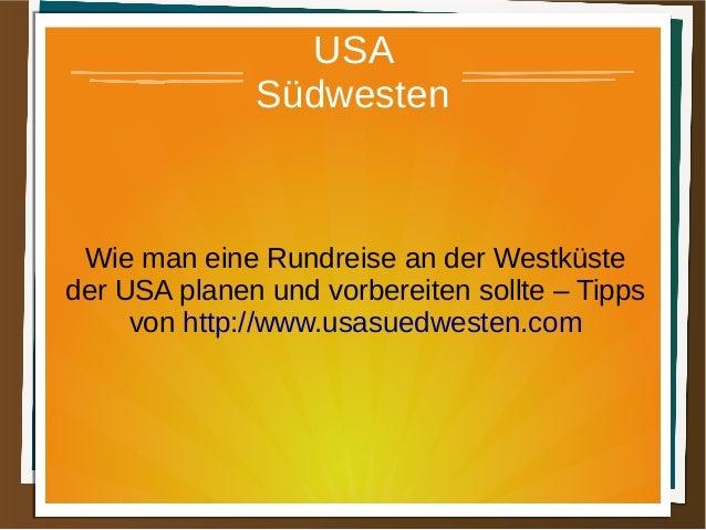 USA Südwesten Wie man eine Rundreise an der Westküste der USA planen und vorbereiten sollte – Tipps von http://www.usasued...