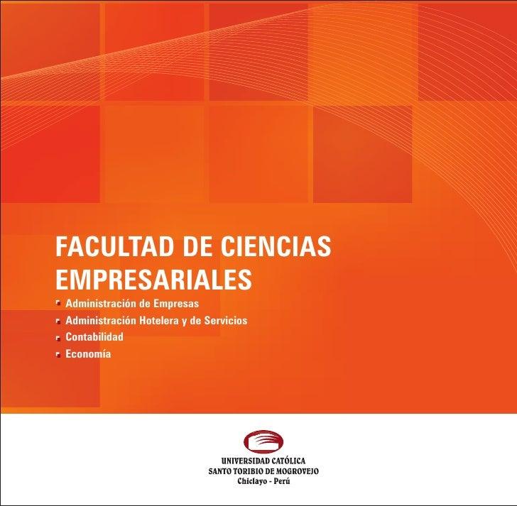 FACULTAD DE CIENCIASEMPRESARIALESAdministración de EmpresasAdministración Hotelera y de ServiciosContabilidadEconomía