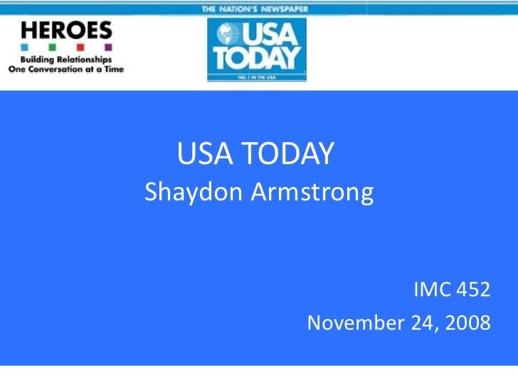 USA TODAY  Shaydon Armstrong IMC 452 November 24, 2008 04/22/11 USA TODAY The Nation's Newspaper