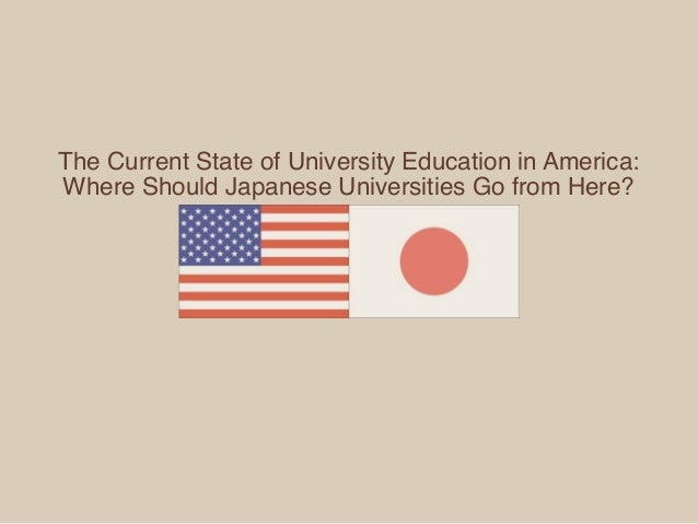 The Current State of University Education in America:Where Should Japanese Universities Go from Here?
