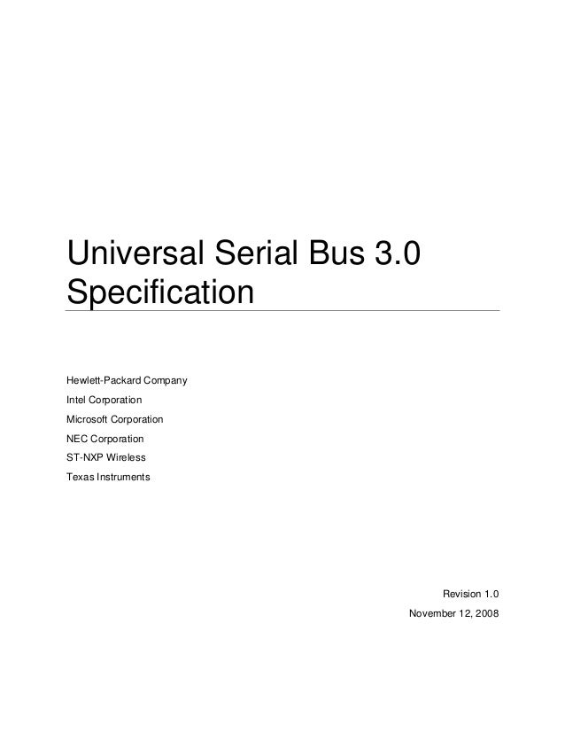 Universal Serial Bus 3.0 Specification Hewlett-Packard Company Intel Corporation Microsoft Corporation NEC Corporation ST-...