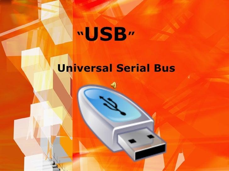 """"""" USB """" Universal Serial Bus"""