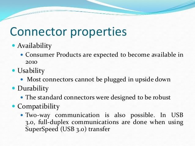 Connector Types • male micro USB• male mini USB B-type• male B-type• female A-type• male A-type