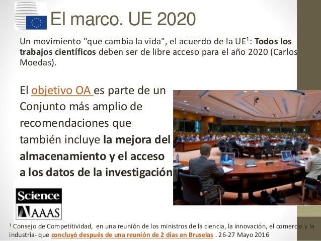 """El marco. UE 2020 Un movimiento """"que cambia la vida"""", el acuerdo de la UE1: Todos los trabajos científicos deben ser de li..."""