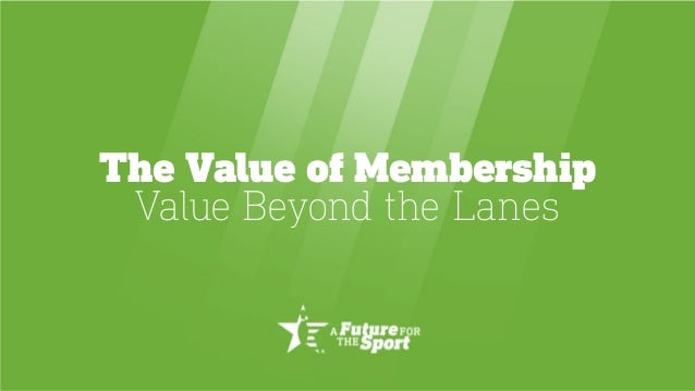 The Value of Membership Value Beyond the Lanes