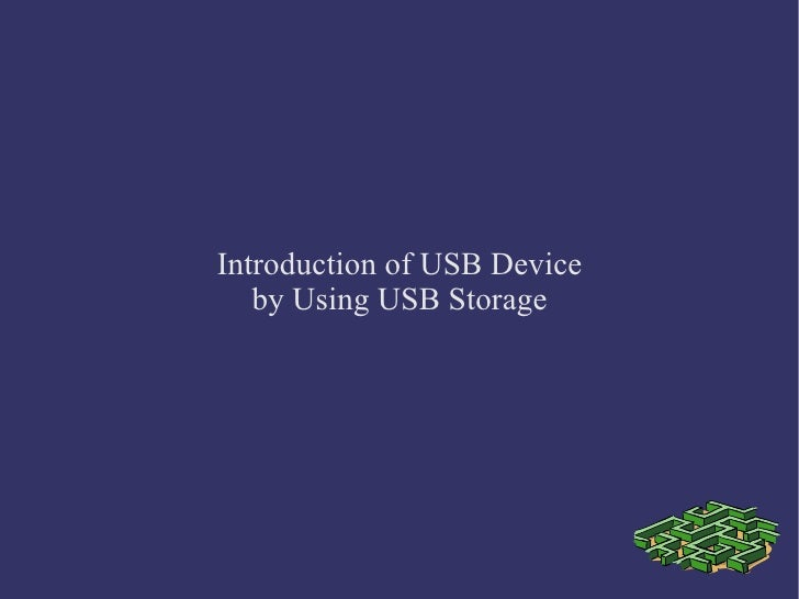 Introduction of USB Device by Using USB Storage