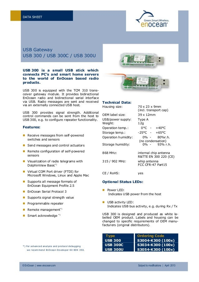 DATA SHEET © EnOcean | www.enocean.com Subject to modifications | April 2013 USB Gateway USB 300 / USB 300C / USB 300U USB...