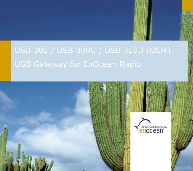 USB 300 / USB 300C / USB 300U (OEM) USB Gateway for EnOcean Radio