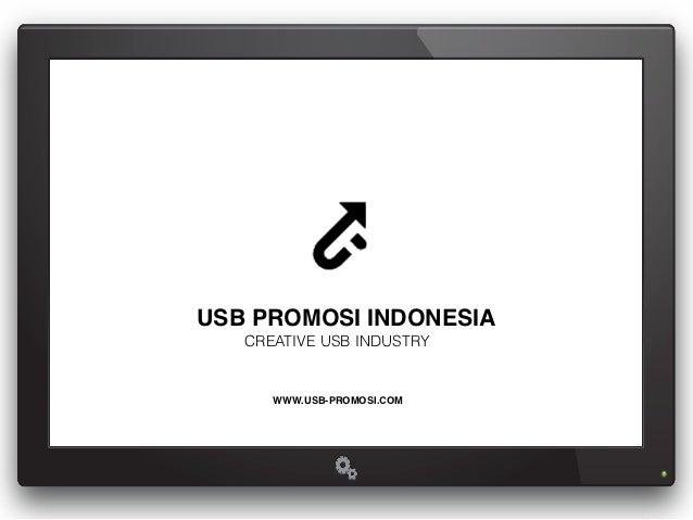 USB PROMOSI INDONESIA!   CREATIVE USB INDUSTRY      WWW.USB-PROMOSI.COM!
