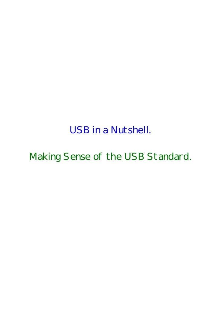 USB in a Nutshell.  Making Sense of the USB Standard.