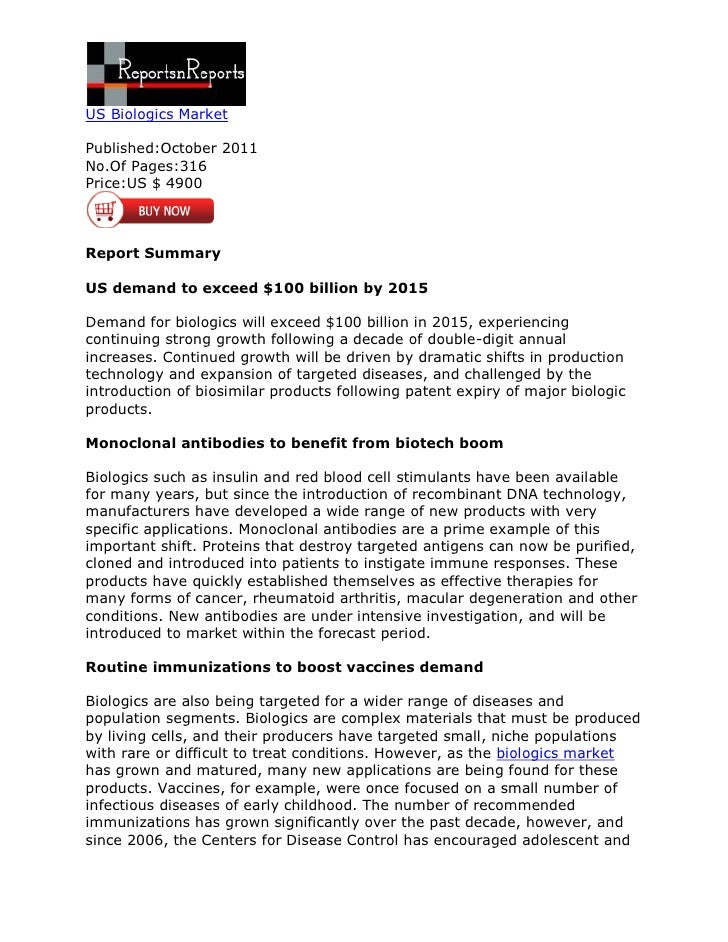 US Biologics MarketPublished:October 2011No.Of Pages:316Price:US $ 4900Report SummaryUS demand to exceed $100 billion by 2...