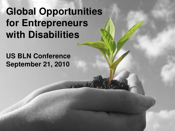 Global Opportunities<br />for Entrepreneurs<br />with Disabilities<br />US BLN Conference<br />September 21, 2010<br />