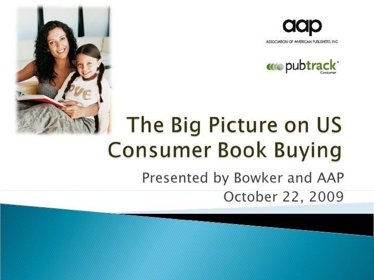 Presented by Bowker and AAP October 22, 2009