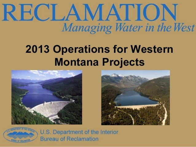 2013 Operations for WesternMontana Projects