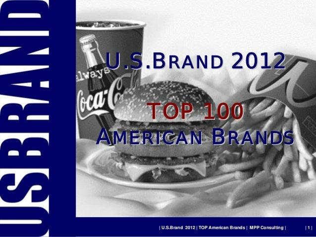 U.S.BRAND 2012     TOP 100 AMERICAN BRANDS        | U.S.Brand 2012 | TOP American Brands | MPP Consulting |   |1|