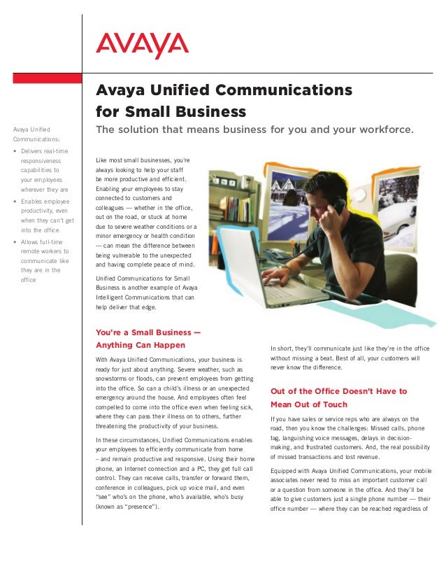 Avaya Unified Communications for Small Business Avaya Unified Communications: • Delivers real-time responsiveness capabil...