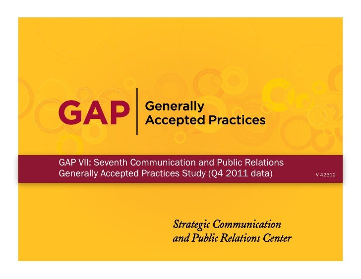 GAP VII: Seventh Communication and Public RelationsGenerally Accepted Practices Study (Q4 2011 data)     V 42312