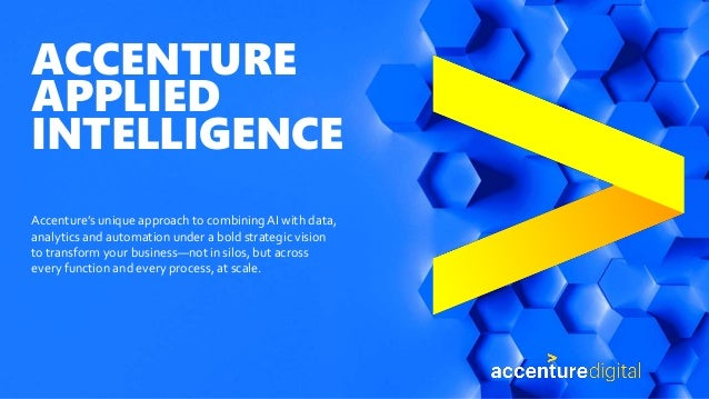 ACCENTURE APPLIED INTELLIGENCE Accenture's unique approach to combiningAI with data, analytics and automation under a bold...
