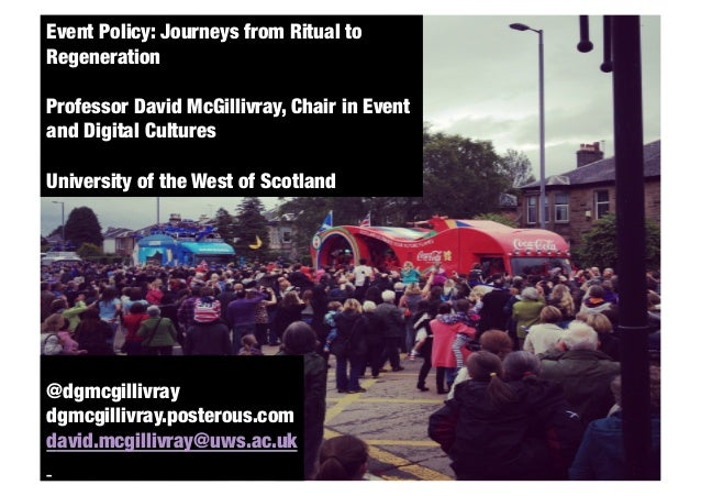 Event Policy: Journeys from Ritual to   RoutledgeRegeneration   Due date August 2010Professor David McGillivray, Chair in ...