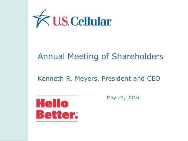 May 24, 2016 Annual Meeting of Shareholders Kenneth R. Meyers, President and CEO