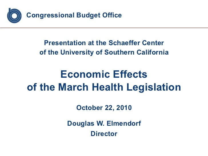 Congressional Budget Office <ul><li>Presentation at the Schaeffer Center </li></ul><ul><li>of the University of Southern C...