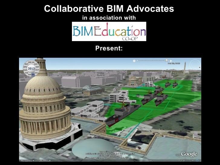 Collaborative BIM Advocates in association with Present: