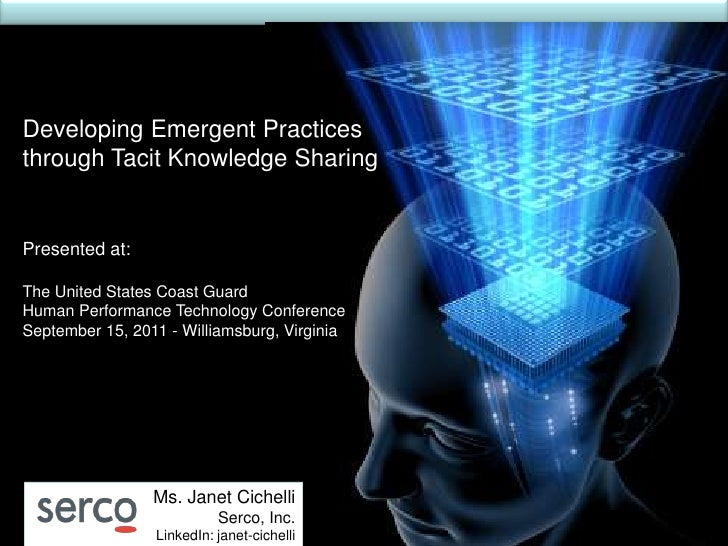 Developing Emergent Practicesthrough Tacit Knowledge SharingPresented at:The United States Coast GuardHuman Performance Te...