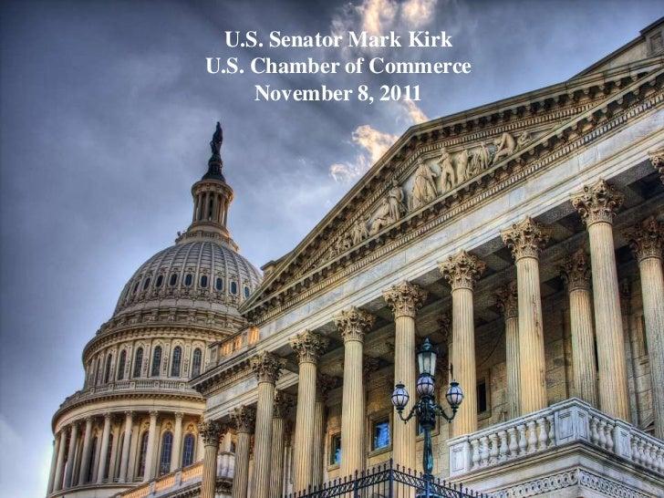 U.S. Senator Mark KirkU.S. Chamber of Commerce     November 8, 2011