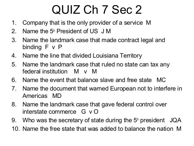 QUIZ Ch 7 Sec 2 1. 2. 3.  Company that is the only provider of a service M Name the 5th President of US J M Name the landm...
