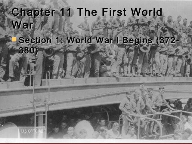 Chapter 11 The First WorldChapter 11 The First World WarWar  Section 1: World War I Begins (372-Section 1: World War I Be...