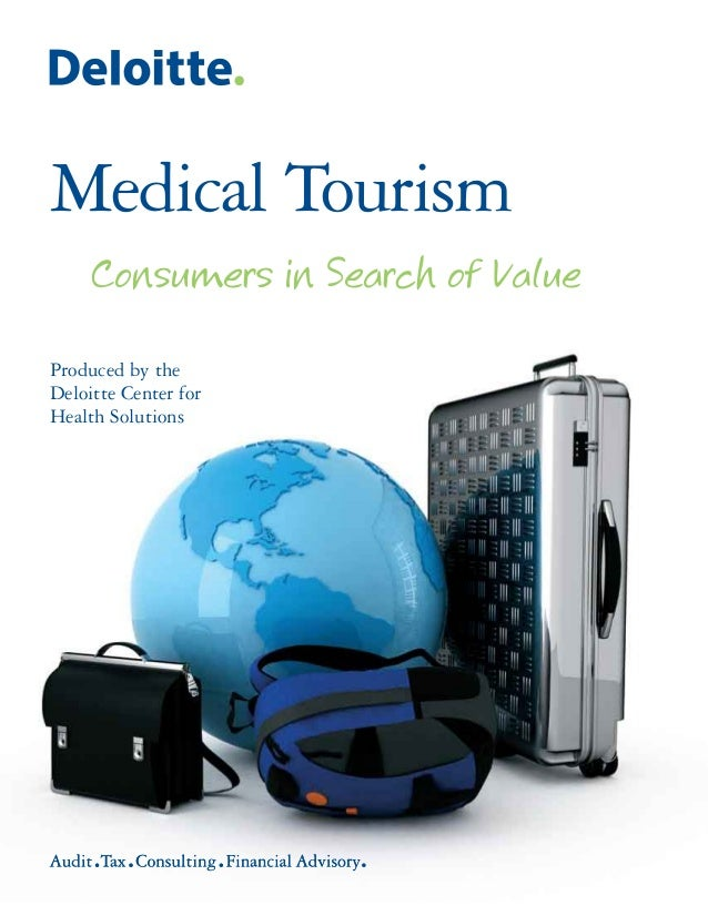 Medical Tourism Consumers in Search of ValueProduced by theDeloitte Center forHealth Solutions