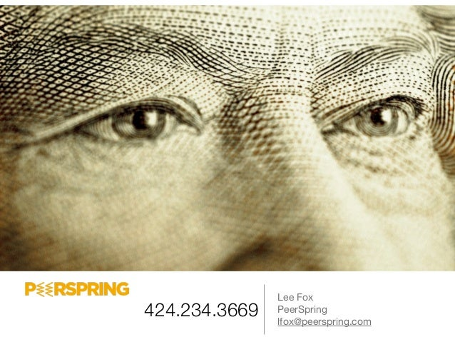 424.234.3669 Lee Fox PeerSpring  lfox@peerspring.com