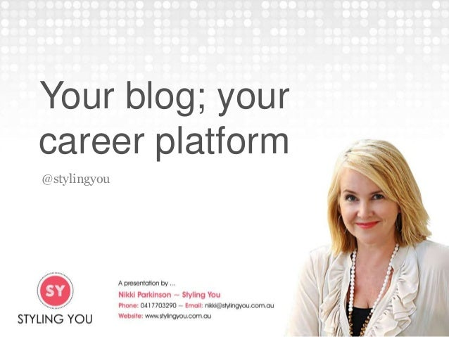 Your blog; your career platform @stylingyou