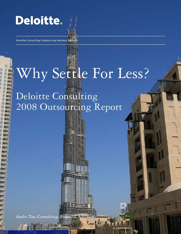 Deloitte Consulting Outsourcing Advisory Services     Why Settle For Less? Deloitte Consulting 2008 Outsourcing Report