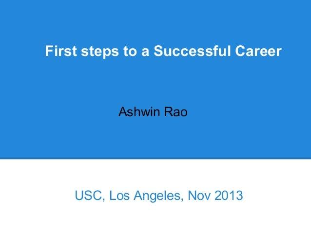 First steps to a Successful Career  Ashwin Rao  USC, Los Angeles, Nov 2013