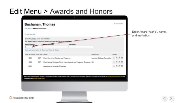 Enter Award Year(s), name, and institution. Edit Menu > Awards and Honors